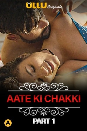 Aate Ki Chakki (Charmsukh)Unrated  Part 1 2021 Hindi Ullu HDRip – Download