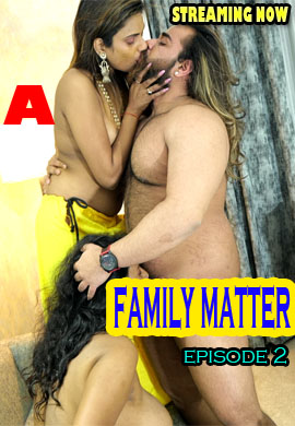 Family Matter (2021) UNRATED 720p HEVC HDRip UncutAdda Hindi S02E02 Hot Web Series