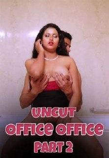 Office Office (2021) UNRATED 720p HDRip Nuefliks UNCUT Hindi S01E02 Hot Web Series