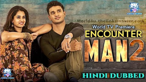 Encounter M@n 2 2019 Hindi Dubbed Full Movie Download