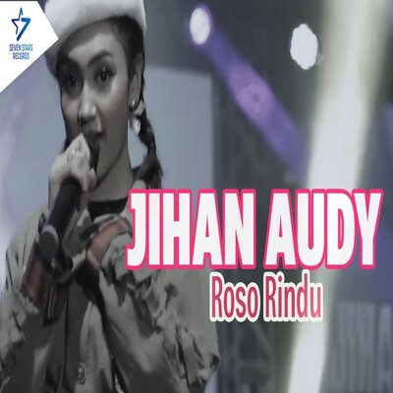 Jihan Audy - Roso Rindu Mp3