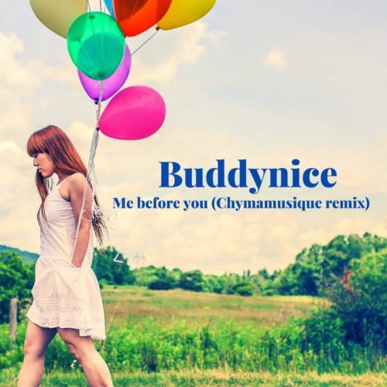 Buddynice - Me Before You (Chymamusique Remix).mp3
