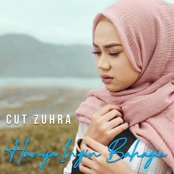 Cut Zuhra - Hanya Ingin Bahagia.mp3