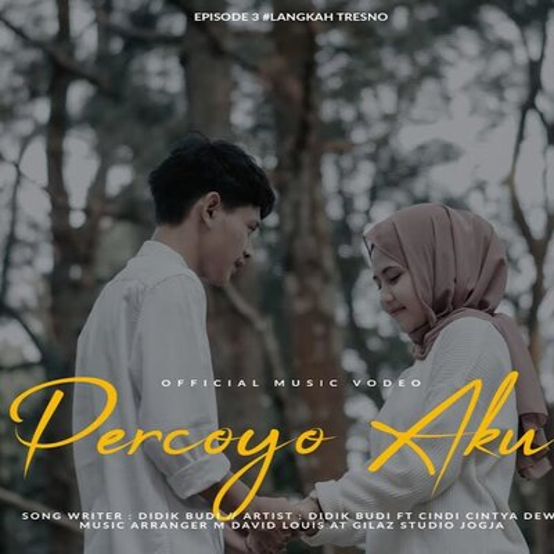 Download Lagu Didik Budi - Percoyo Aku Feat Cindi Cintya Dewi Mp3 Terbaru Gratis
