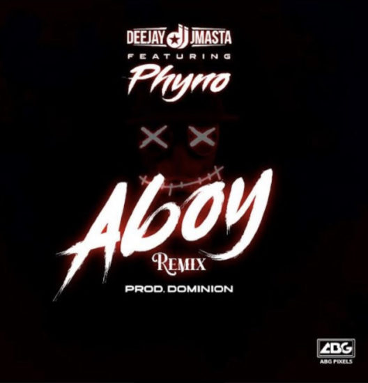Download Mp3: Deejay J Masta - Aboy Remix ft Phyno
