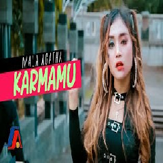 Download Lagu Mala Agatha - Karmamu Mp3 Terbaru Gratis